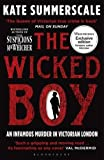 Front cover for the book The Wicked Boy: The Mystery of a Victorian Child Murderer by Kate Summerscale