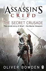 Assassin's Creed: The Secret Crusade by Oliver Bowden (2011-07-26)