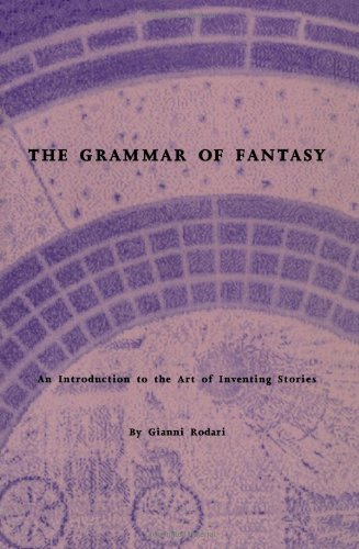 The Grammar of Fantasy: An Introduction to the Art of Inventing Stories por Gianni Rodari