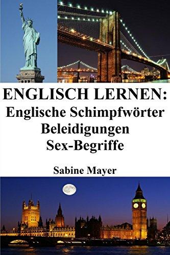 Englisch lernen: englische Schimpfwörter ‒ Beleidigungen ‒ - Kostenlose Englisch-wörterbuch