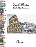 Cool Down - Malbuch für Erwachsene: Rom