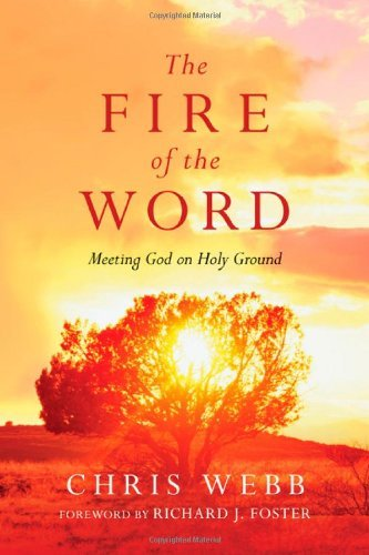 The Fire of the Word (Renovare Resources) by Richard J. Foster Chris Webb (2012-02-17)