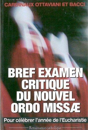 BREF EXAMEN CRITIQUE DU NOUVEL ORDO MISSAE par Cardinal Ottaviani.