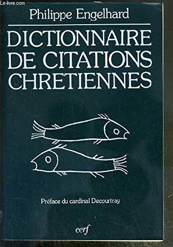 Dictionnaire de citations chrétiennes por Philippe Engelhard