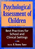 Psychological Assessment of Children: Best Practices for School and Clinical Settings