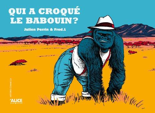 Qui a croqué le babouin ?