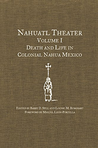 Nahuatl Theater: Death and Life in Colonial Nahua Mexico v. 1