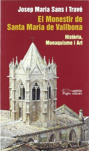 Monestir de Santa Maria de Vallbona. Història, monaquisme i art, El (Sèrie Estudis)