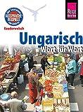 Ungarisch - Wort für Wort: Reise Know-How Sprachführer, Kauderwelsch-Band 31