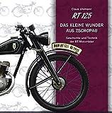 RT 125 Das kleine Wunder aus Zschopau: Geschichte und Technik der RT-Motorräder