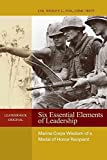 [(Six Essential Elements of Leadership : Marine Corps Wisdom from a Medal of Honor Recipient)] [By (author) Wesley L. Fo