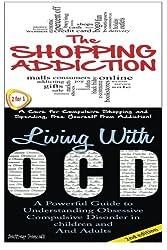 The Shopping Addiction & Living With OCD: Volume 8 (Human Behaviour Box Set)