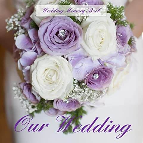 Our Wedding: Wedding Memory Book;Gold Lettering and Antique Photo Frames on Cream Pages;Our Family Wedding;Our Wedding Journal; Wedding Journal in All