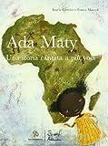 Image de Ada Maty. Una storia cantata a più voci. Con CD A