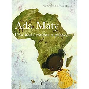Ada Maty. Una storia cantata a più voci. Con CD A
