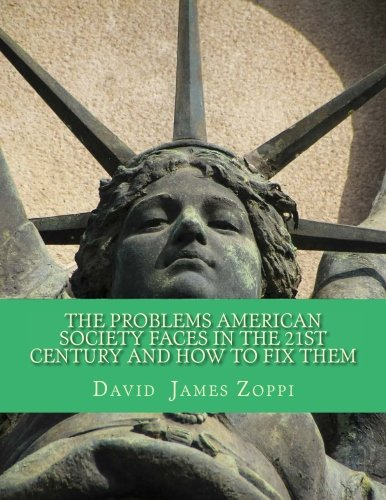 the-problems-american-society-faces-in-the-21st-century-and-how-to-fix-them