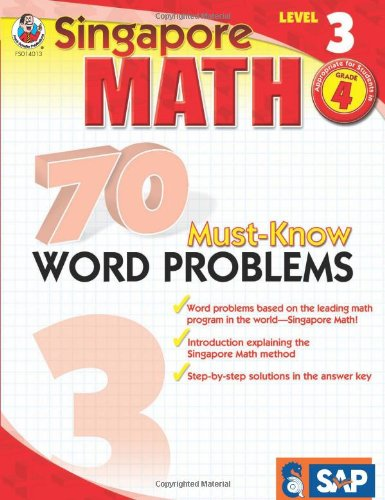 70 Must-Know Word Problems, Grade 4 (Singapore Math 70 Must Know Word Problems)