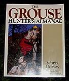The Grouse Hunter's Almanac by Chris Dorsey (1994-09-03)