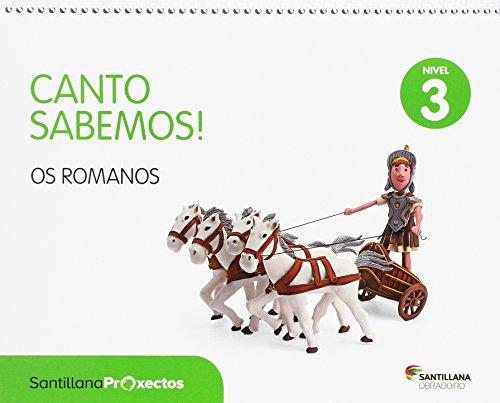 CANTO SABEMOS NIVEL 3 OS ROMANOS - 9788499722276