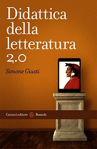 Didattica della letteratura 2.0 (Le bussole)