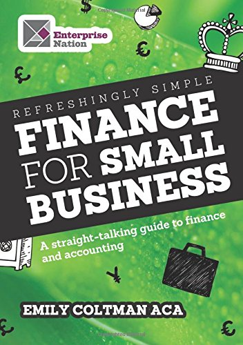 Refreshingly Simple Finance for Small Business: A straight-talking guide to finance and accounting (Business Bites)