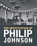 The Architecture of Philip Johnson