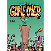 Game over - tome 1 - Blork Raider