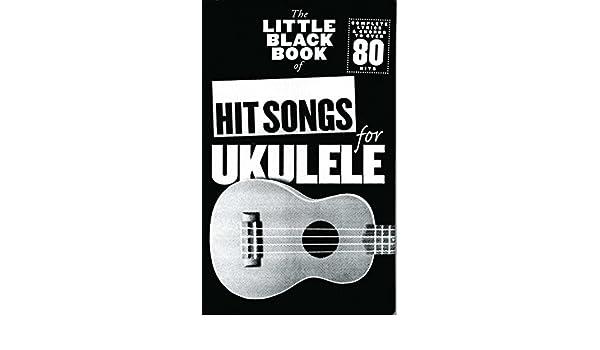 The Little Black Songbook Hit Songs For Ukulele Sheet Music