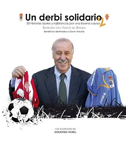Un derbi solidario 2.: Historias azules y rojiblancas por una buena causa por VV. AA.
