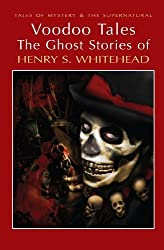 Voodoo Tales: The Ghost Stories of Henry S. Whitehead (Tales of Mystery & the Supernatural) by Henry S. Whitehead ( 2012 ) Paperback