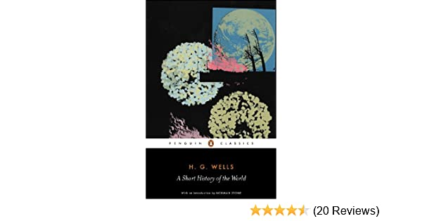 A short history of the world penguin classics ebook h g wells a short history of the world penguin classics ebook h g wells michael sherborne norman stone amazon kindle store fandeluxe Images