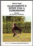Allevamento e sport con il dobermann - guida manuale cani di razza AIAD Associazione Italiana Allevatori Dobermann RARO