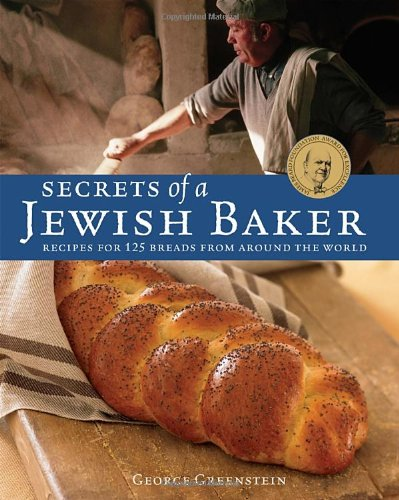 Secrets Of A Jewish Baker: 125 Breads from Around the World