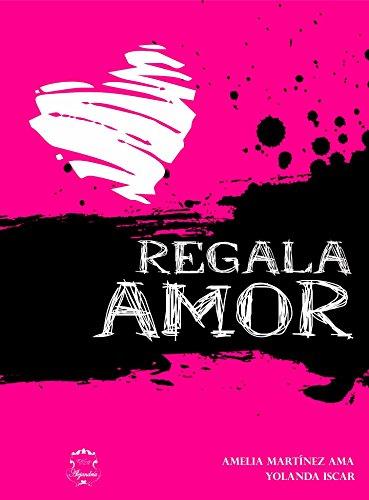 Regala Amor por Amelia  Muñoz