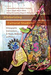 Globalizing Cultural Studies: Ethnographic Interventions in Theory, Method, and Policy (Intersections in Communications and Culture Global Approaches and Transdisciplinary Perspectives)