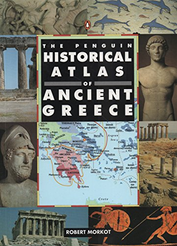 The Penguin Historical Atlas of Ancient Greece (Penguin Reference)