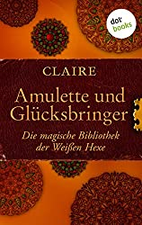 Amulette und Glücksbringer: Die magische Bibliothek der Weißen Hexe