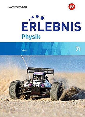 Erlebnis Physik - Ausgabe 2019 für Realschulen in Bayern: Schülerband 7 I