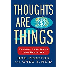 Thoughts Are Things: Turning Your Ideas Into Realities (Prosperity Gospel Series) (English Edition)