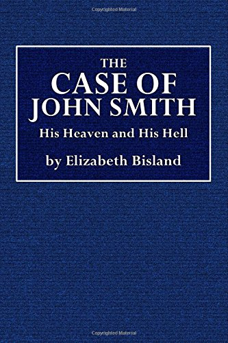 The Case of John Smith: His Heaven and His Hell