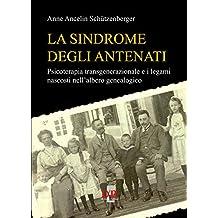 La sindrome degli antenati: Psicoterapia transgenerazionale e i legami nascosti nell'albero genealogico (Psiche)