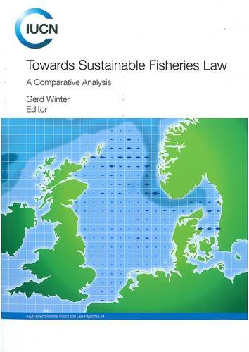 Towards Sustainable Fisheries Law: A Comparative Analysis
