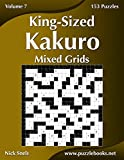 King-Sized Kakuro Mixed Grids - Volume 7 - 153 Logic Puzzles