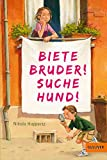 Biete Bruder! Suche Hund! (Gulliver 1353)