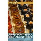 DELÍRIOS BALOFOS E A PÉROLA DO CARIBE (Portuguese Edition)