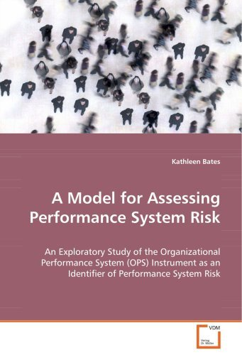 A Model for Assessing Performance System Risk by Kathleen Bates (2008-08-13)