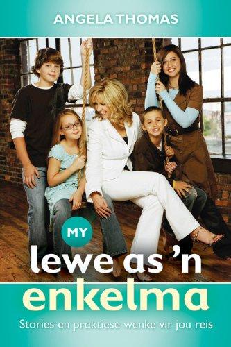 My lewe as 'n enkelma: Stories en praktiese wenke vir jou reis (Afrikaans Edition)