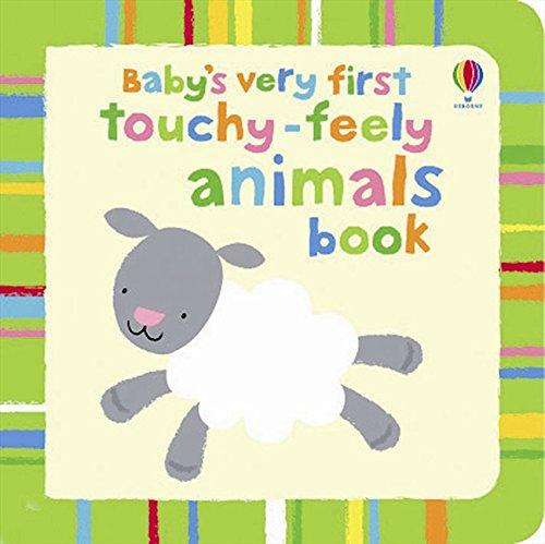 Baby's Very First Touchy-Feely Animals por Fiona Watt