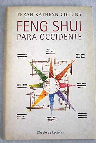 Feng Shui para occidente (Como organizar nuestro entorno para obtener paz, armonia, salud y prosperidad)
