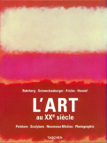L'art au XXe siècle. : Peinture, Sculpture, Nouveaux médias, Photographie